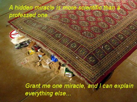 grant me one miracle and I can explain all the rest
