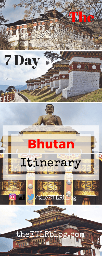 The 7 Day #Bhutan #Itinerary | Eat Travel Live Repeat #Himalayas