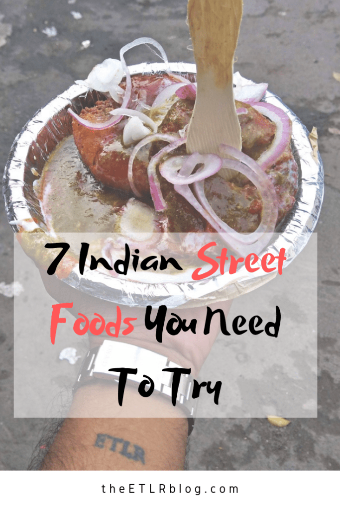 7 #Indian #StreetFoods You Need to Try #Foodie #India