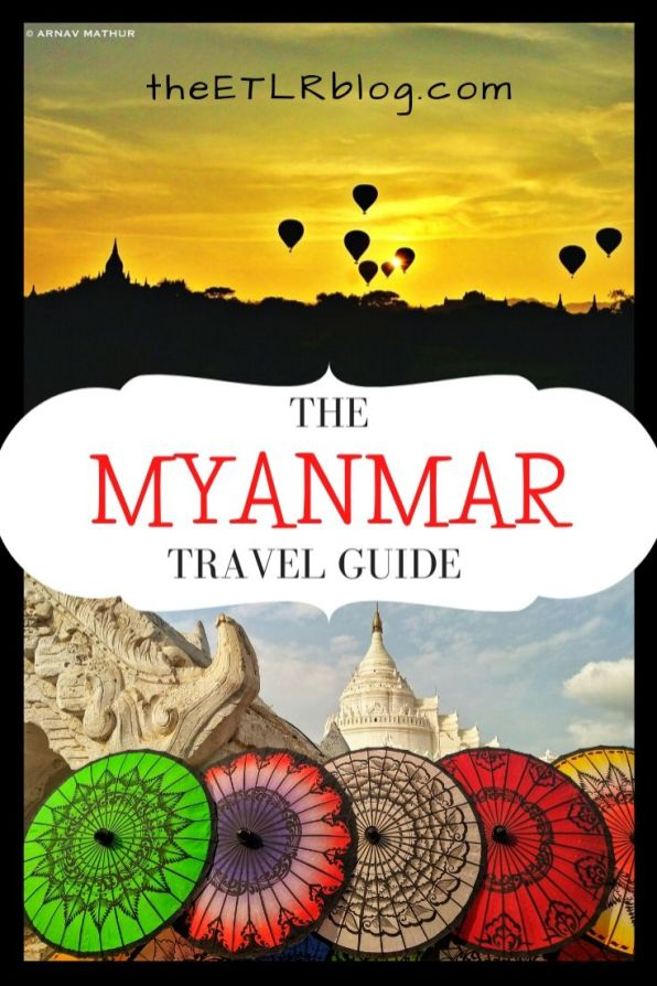 The Comprehensive Myanmar Travel Guide and 7 Day Itinerary