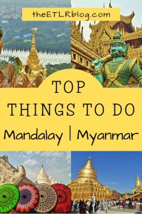 Top Things To Do In Mandalay | Myanmar Travel Guide #Travel #Myanmar #TravelGuide