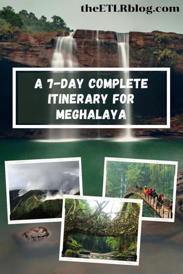 A 7 DAY COMPLETE ITINERARY FOR MEGHALAYA