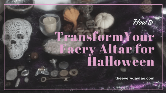 transform your faery altar