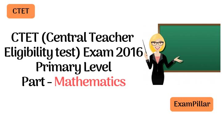 CTET Sep 2016 Exam Paper Mathematics