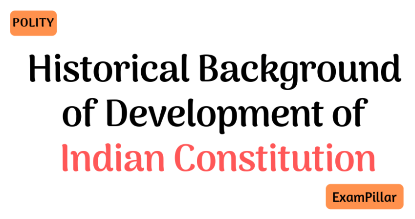 Historical Background of Development of Indian Constitution