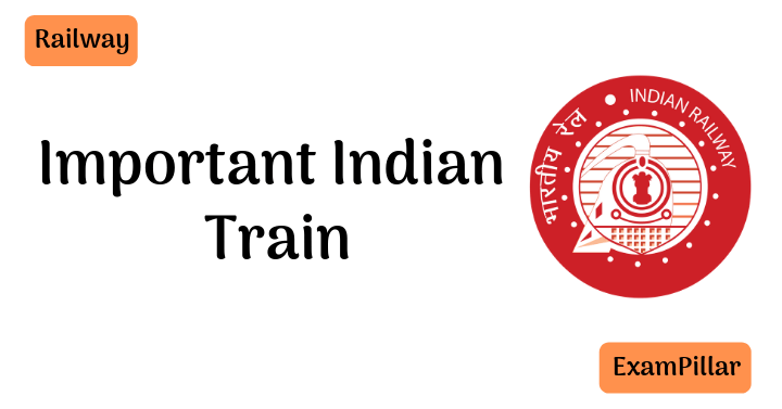 Important Indian Train