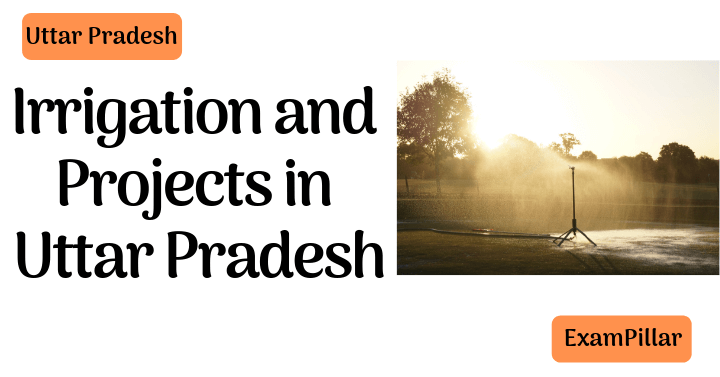 Irrigation and Projects in Uttar Pradesh