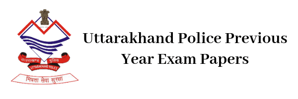 Uttarakhand Police Previous Year Exam Papers