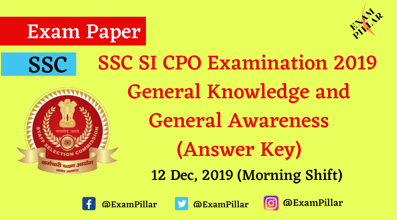 SSC CPO Exam Paper 12 Dec 2019 (1st Shift) - General Knowledge and General Awareness (Answer Key)
