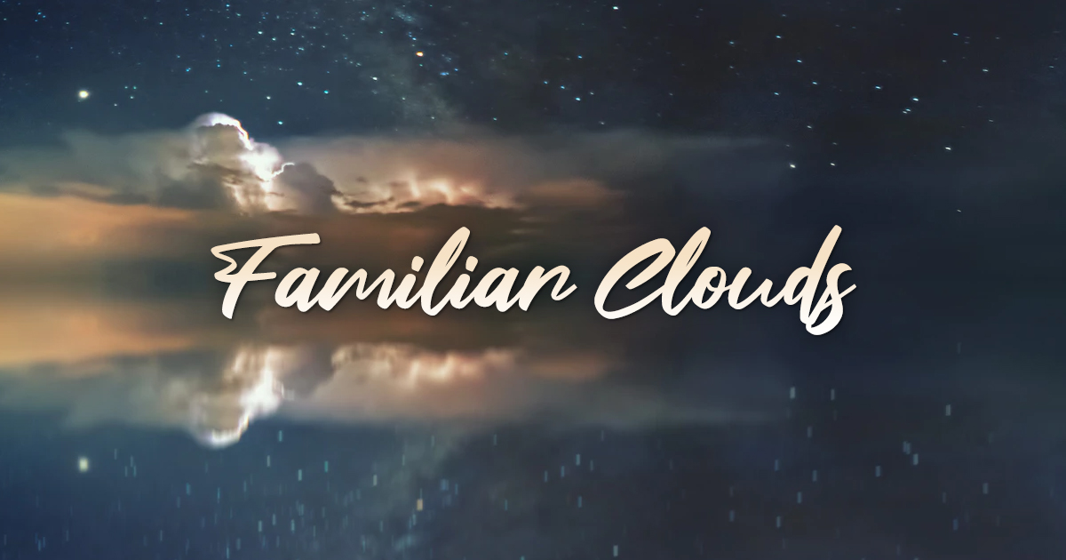Familiar Clouds