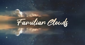 'Familiar Clouds' - Written by Kristopher Evans