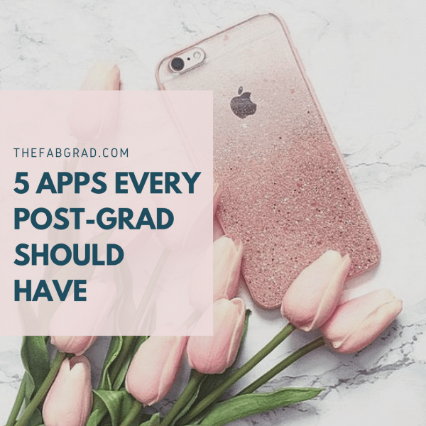 5 Apps Every Post-Grad Should Have