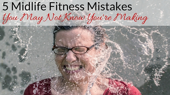Midlife Fitness Mistakes, fitness over 40