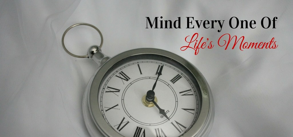 mind every moment