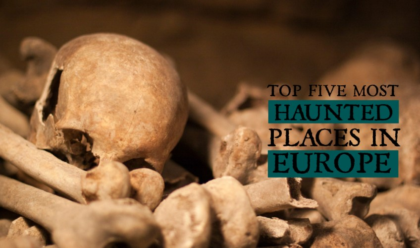 most haunted places in Europe