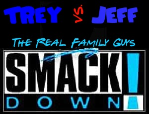 Trey vs Jeff RFGP Smackdown