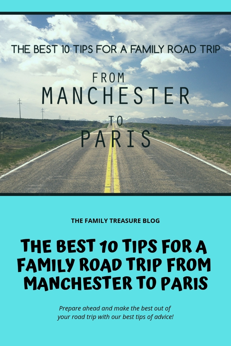 The Best 10 tips for a family road trip from Manchester to Paris