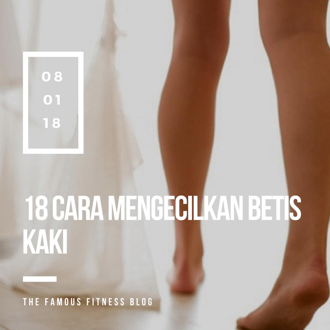 18 Cara Mengecilkan Betis Thefamousfitnessplan Com