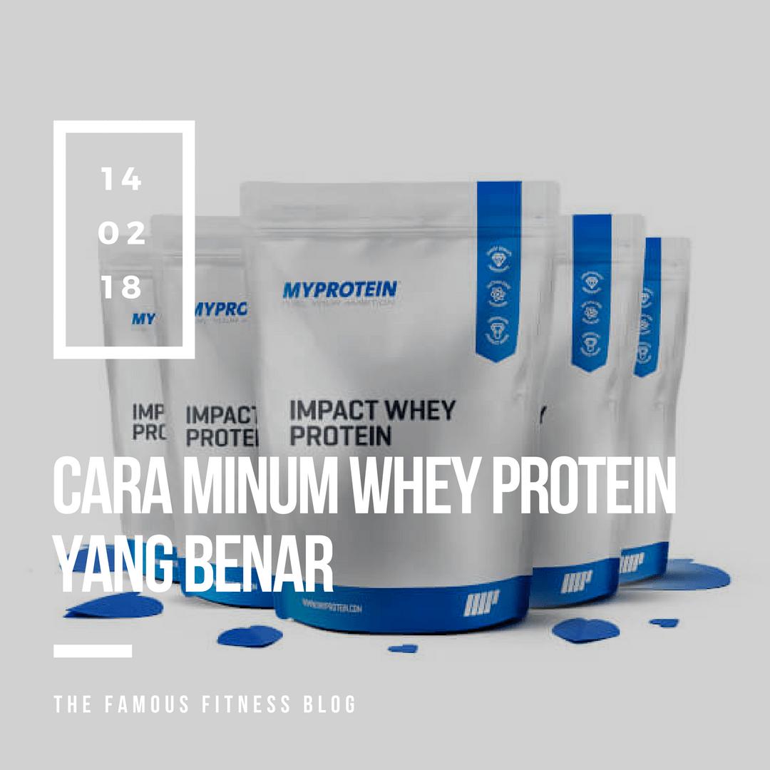 Cara Minum Whey Protein Yang Benar Thefamousfitnessplan Com