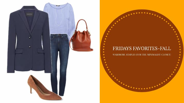 Friday Favorites – Fall wardrobe staples (for the minimalists closet)