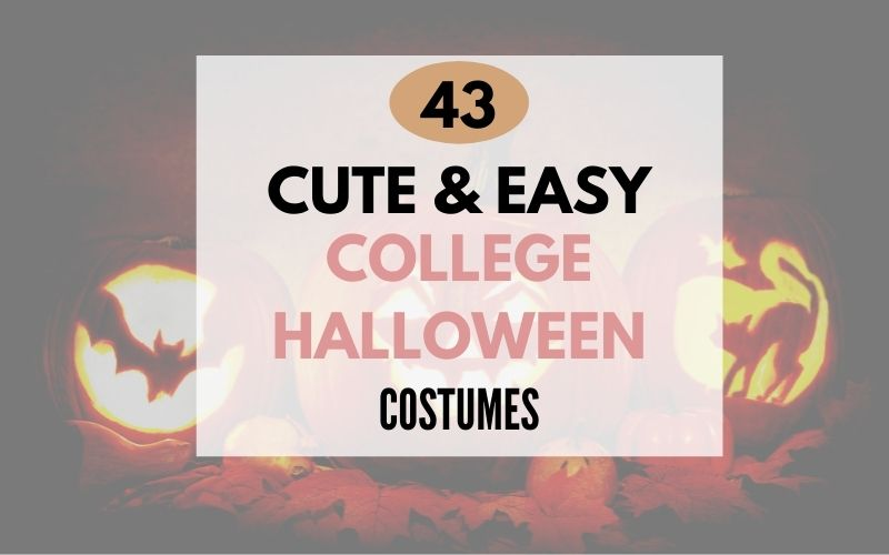 43 Cute and Easy College Halloween Costumes Ideas for 2021