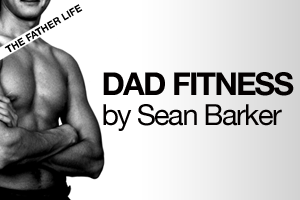 Dad Fitness by Sean Barker