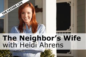 The Neighbor's Wife with Heidi Ahrens