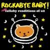 Rockabye Baby - More Lullaby Renditions of U2