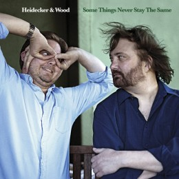 Heidecker & Wood - Some Things Never Stay The Same (cover)