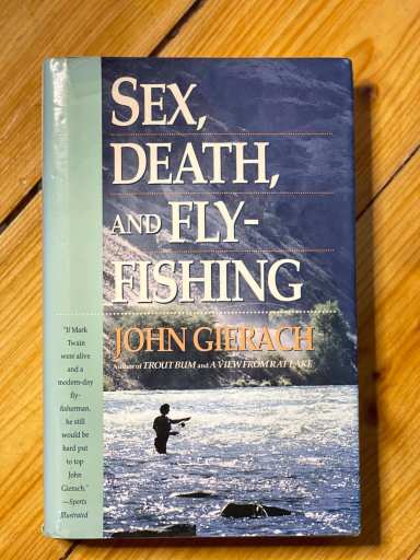 Sex, Death and Fly Fishing book