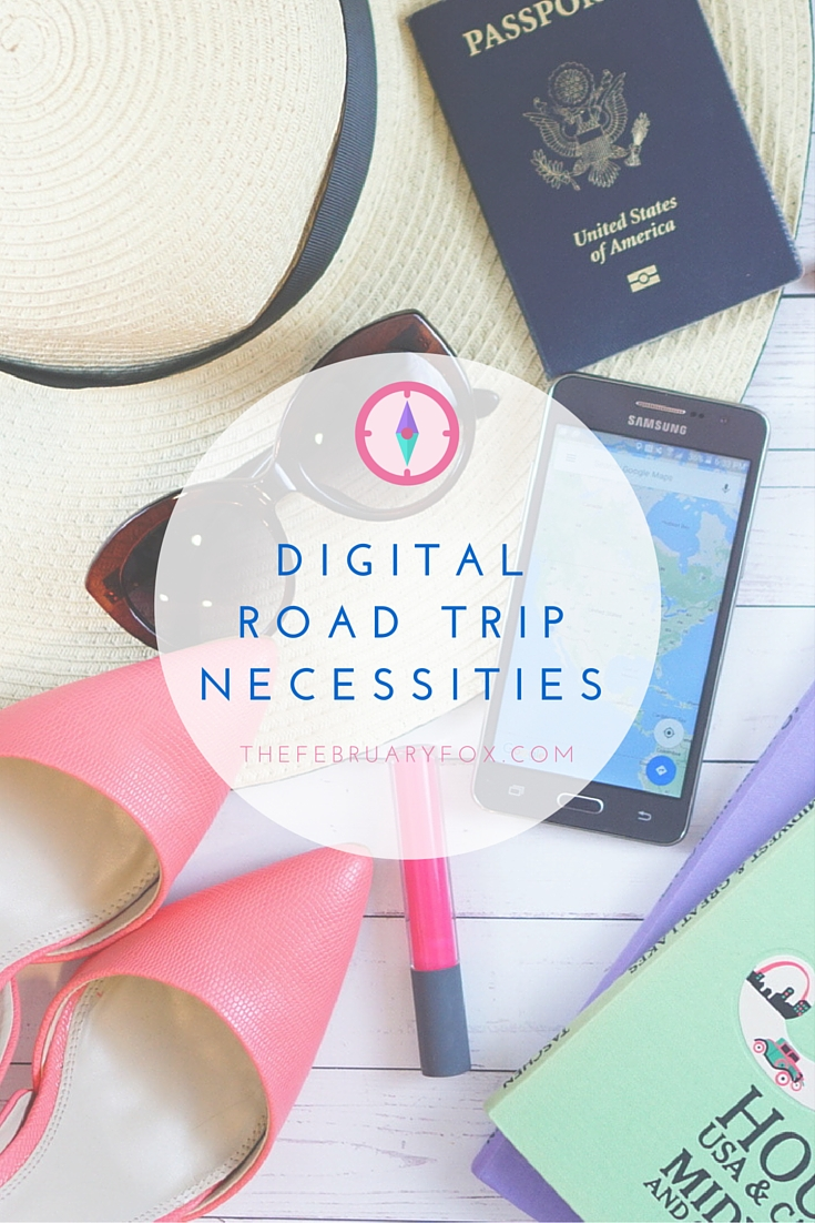 Digital Road Trip Necessities - TheFebruaryFox.com