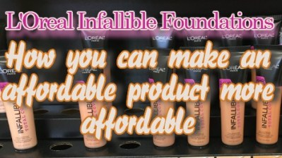 Drugstore beauty products (L'Oréal Infallible foundation) more affordable