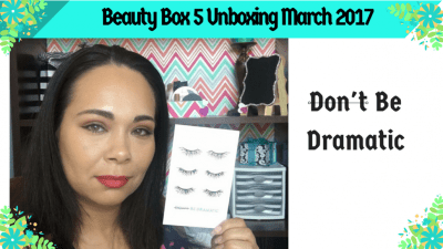 Beauty Box 5 March 2017 (Don't Be Dramatic)