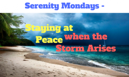 Serenity Mondays – staying at peace when the storm arises