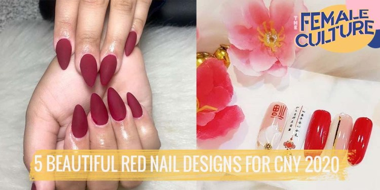 5 Beautiful Red Nail Designs To Spice Up Your Cny Look The