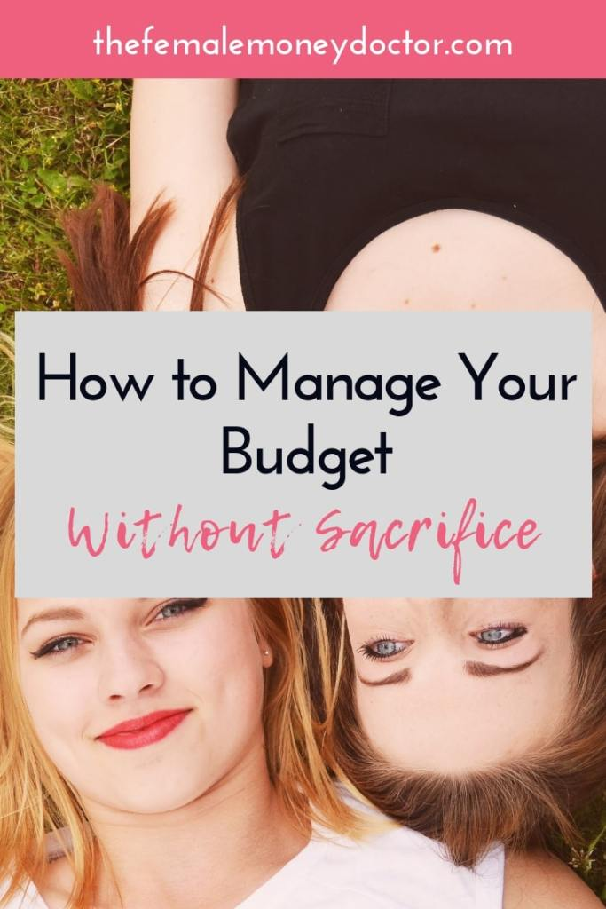 How To Manage Your Budget Without Sacrifice