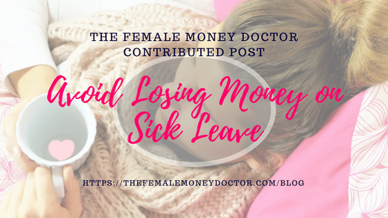 7 Possible Ways to Avoid Losing Money On Sick Leave