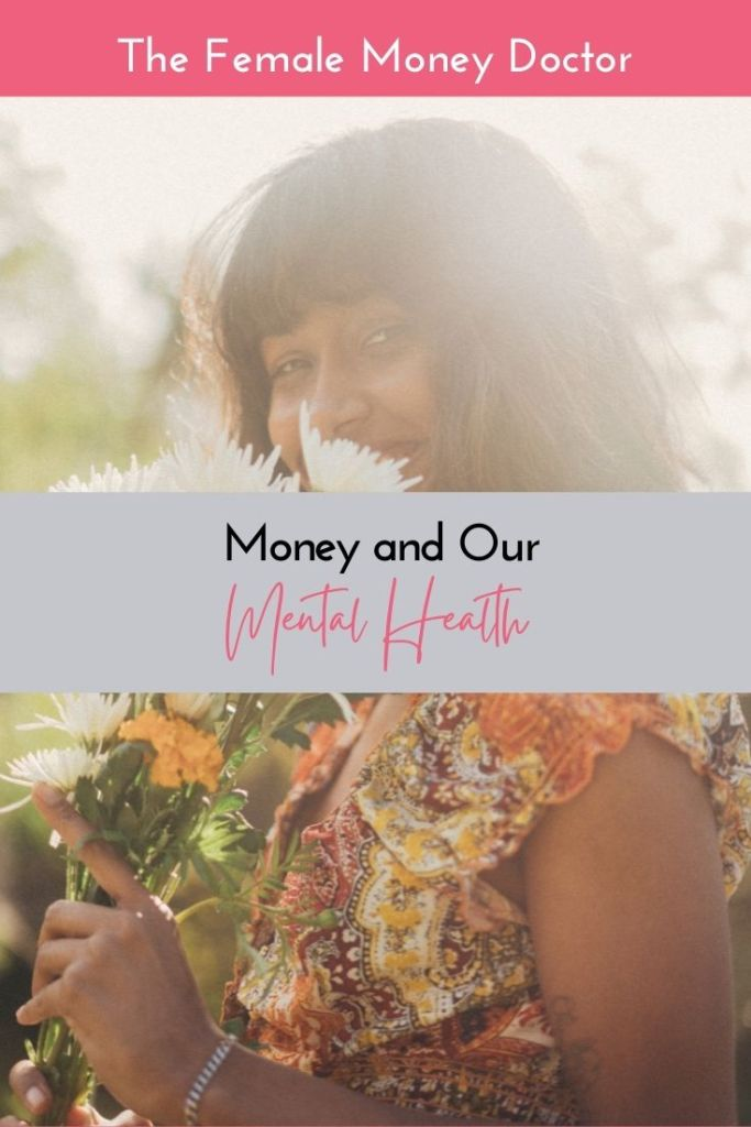 Money and Our Mental Health - The Female Money Doctor