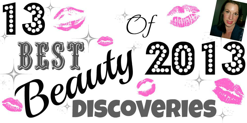 My 13 Best Beauty Discoveries of 2013! (Blog Hop)