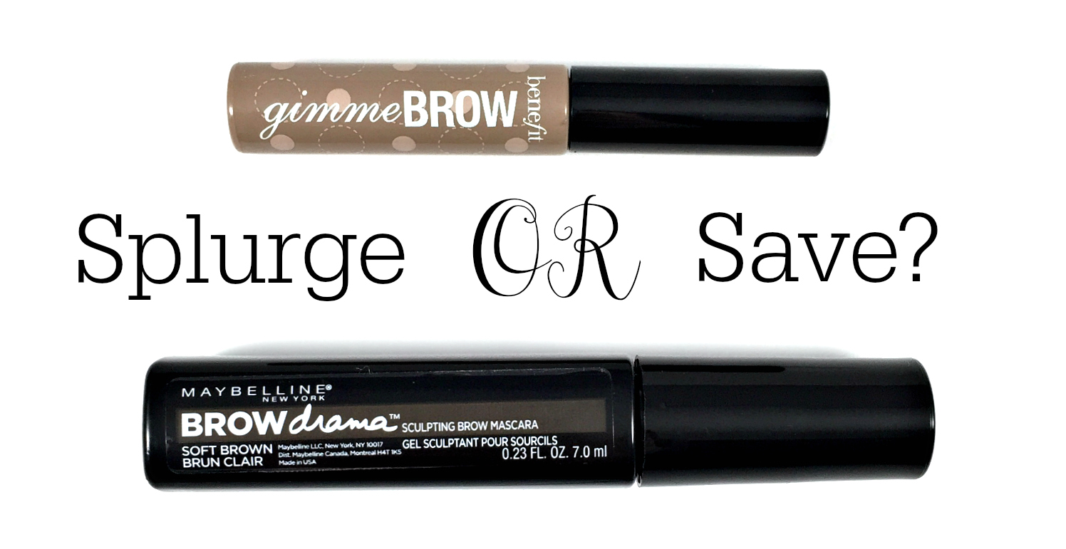 6e612e67c58 Splurge or Save? Benefit Gimme Brow vs Maybelline Brow Drama - The ...