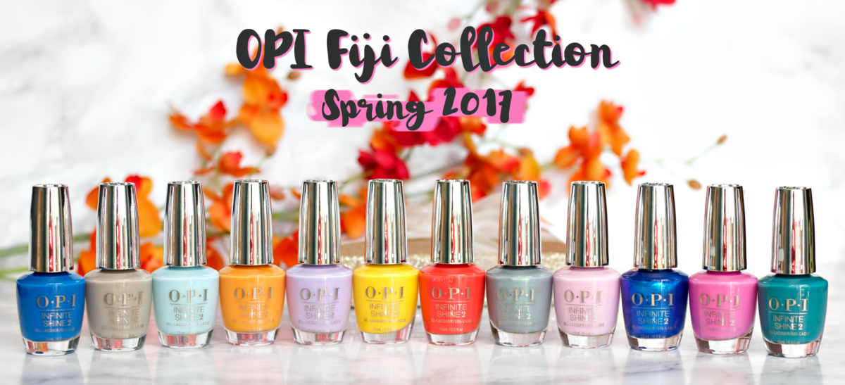 OPI Fiji Collection - Spring 2017