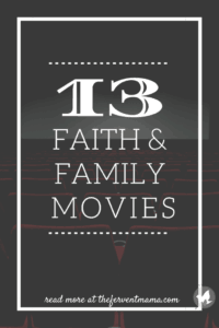 13 Faith and Family Movies You Should Watch ASAP - The Fervent Mama: Our Clean Binge Watching Shows still rank as our top posts! We're throwing a monkey wrench in there to share some of my favoriteFaith and Family MOVIES! #christianmovies #cleanmovies #faithandfamilymovies