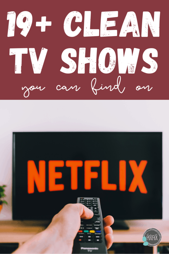 19+ CLEAN tv shows on Netflix: The Fervent Mama - I've scoured Netflix and watched all the episodes to prove that clean doesn't have to be boring. Then, I put together a list of CLEAN tv shows that are totally binge-worthy! #netflix #cleantelevision