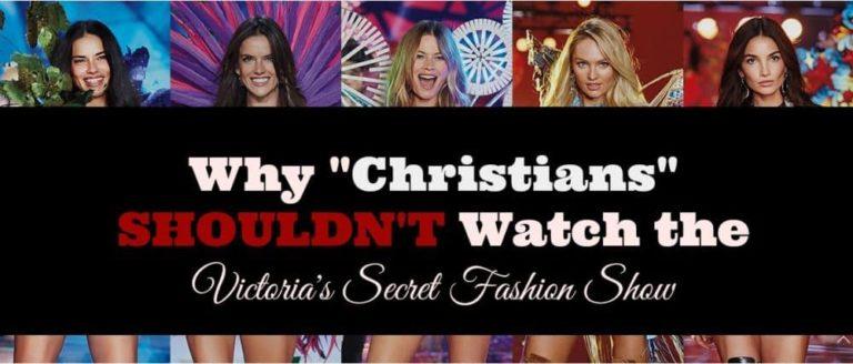 3 Reasons Christians Shouldn't Watch the Victoria's Secret Fashion Show.