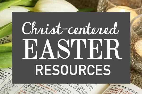 Family Fun Ways to have a Christ Centered Easter