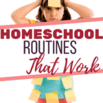 """unhappy girl with sticky notes stuck all over her with text overlay """"Homeschool Routines that work"""""""