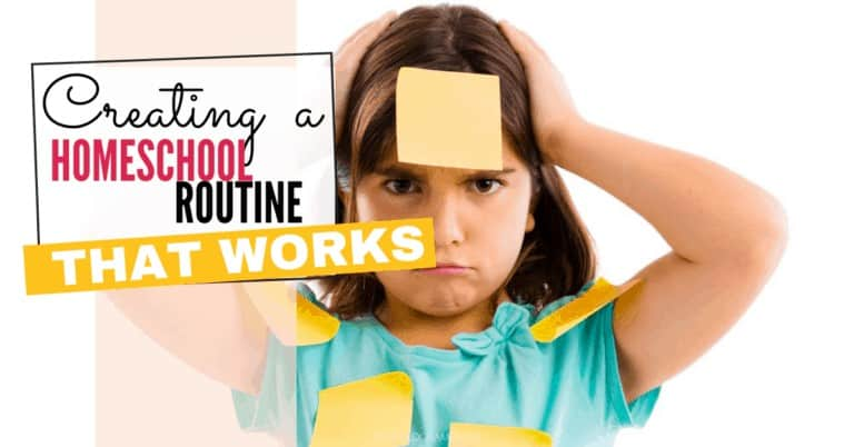 How to Create A Homeschool Routine that Works