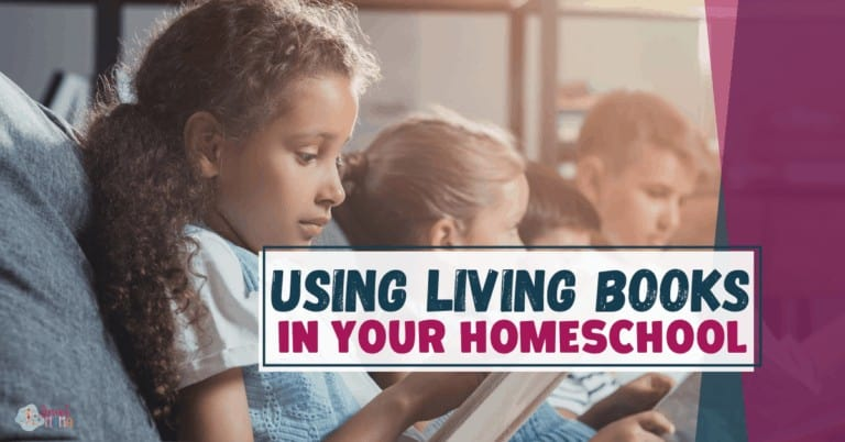 How To Use Living Books in Your Homeschool