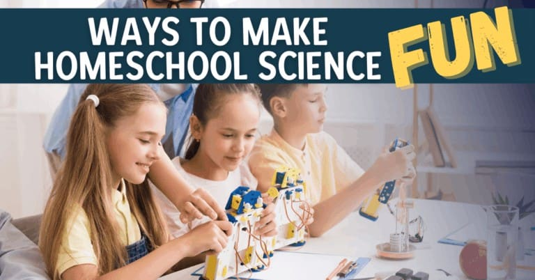 How to Make Homeschool Science Fun!