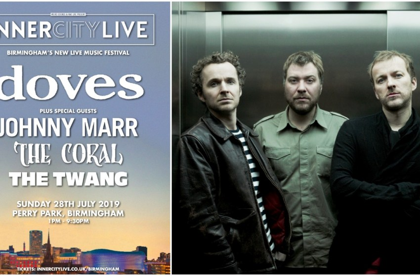 Win a pair of tickets to see Doves, Johnny Marr and The Coral at Birmingham's Inner City Live
